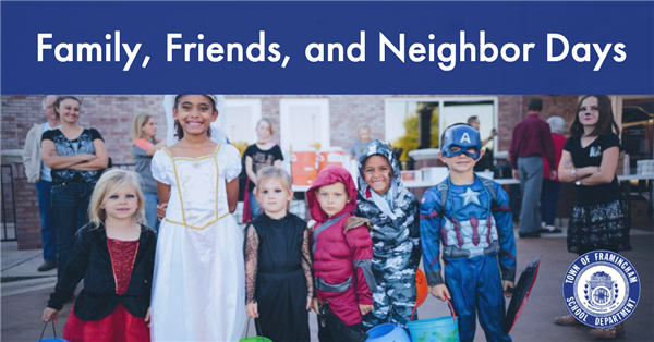 Kids dressed up for Halloween and a title that says Family, Friends, and Neighbor Days