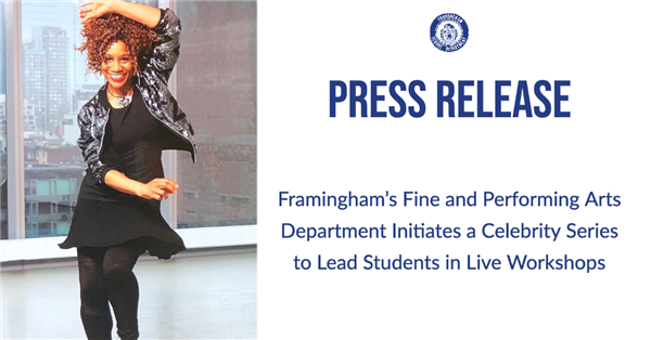 Framingham's Fine and Performing Arts Department Initiates a Celebrity Series to Lead Students in L