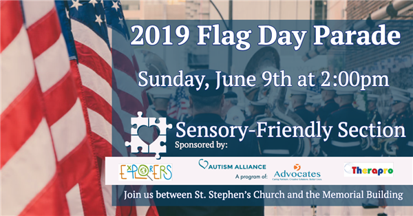 2019 Flag Day Parade - Sensory Friendly Section Information