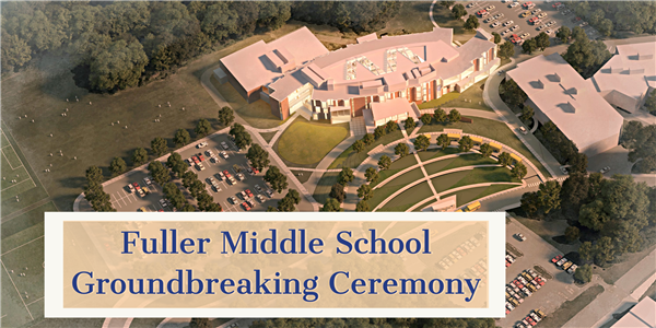 Rendering of Fuller Middle School with text: Fuller Middle School Groundbreaking Ceremony