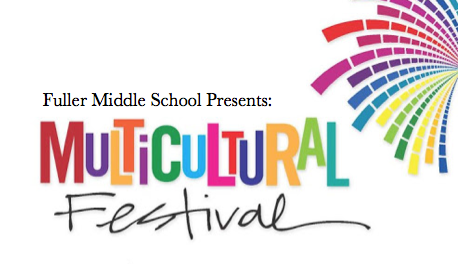 Image says Fuller Middle School Presents: A Multicultural Festival with a splash of color