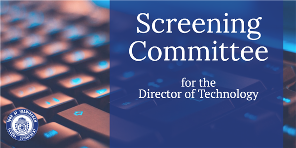 Screening Committee for Director of Technology
