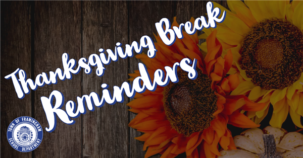 Thanksgiving Break Reminders